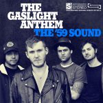 Show #100: The Gaslight Anthem's The '59 Sound