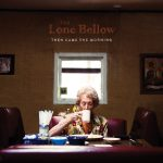 Show #101: The Lone Bellow's Then Came The Morning
